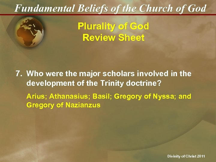 Fundamental Beliefs of the Church of God Plurality of God Review Sheet 7. Who