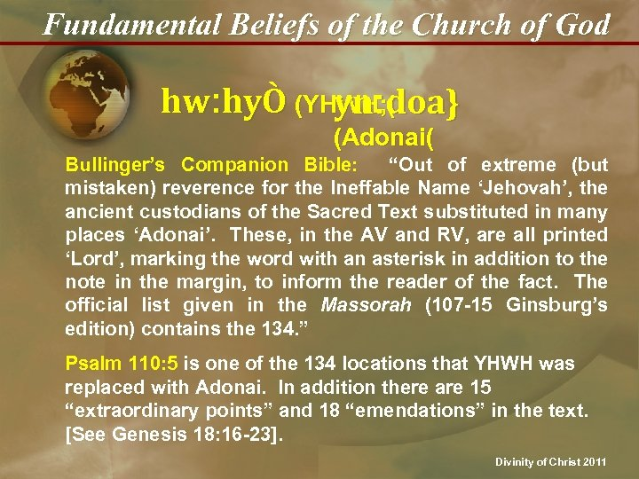 Fundamental Beliefs of the Church of God hw: hyÒ (YHWH: ; doa} yn (