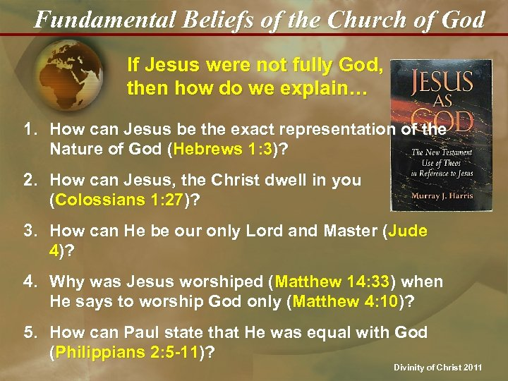 Fundamental Beliefs of the Church of God If Jesus were not fully God, then