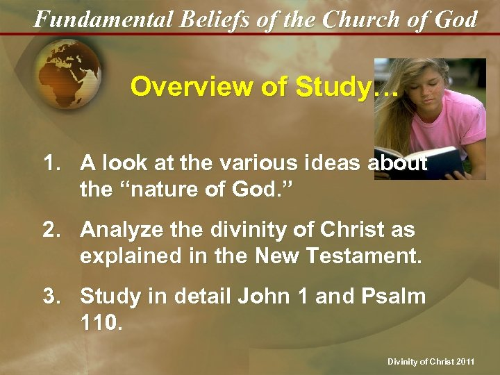 Fundamental Beliefs of the Church of God Overview of Study… 1. A look at