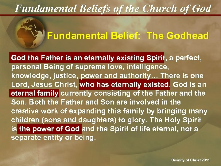 Fundamental Beliefs of the Church of God Fundamental Belief: The Godhead God the Father