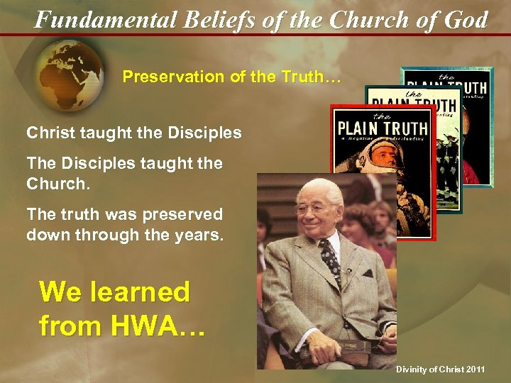 Fundamental Beliefs of the Church of God Preservation of the Truth… Christ taught the