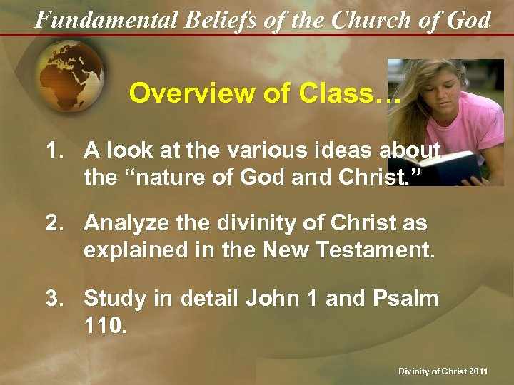 Fundamental Beliefs of the Church of God Overview of Class… 1. A look at