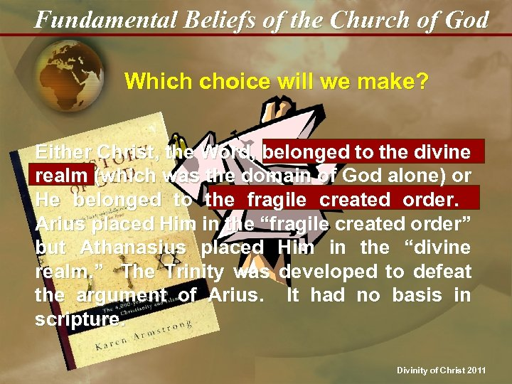Fundamental Beliefs of the Church of God Which choice will we make? Either Christ,