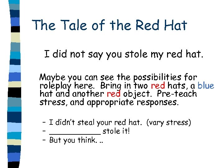 The Tale of the Red Hat I did not say you stole my red