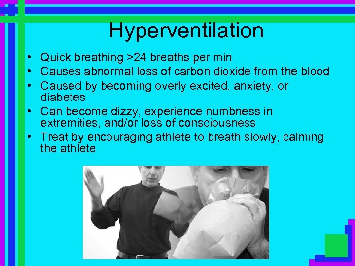 Hyperventilation • Quick breathing >24 breaths per min • Causes abnormal loss of carbon