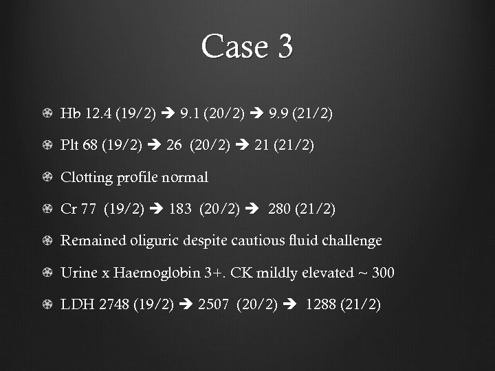 Case 3 Hb 12. 4 (19/2) 9. 1 (20/2) 9. 9 (21/2) Plt 68