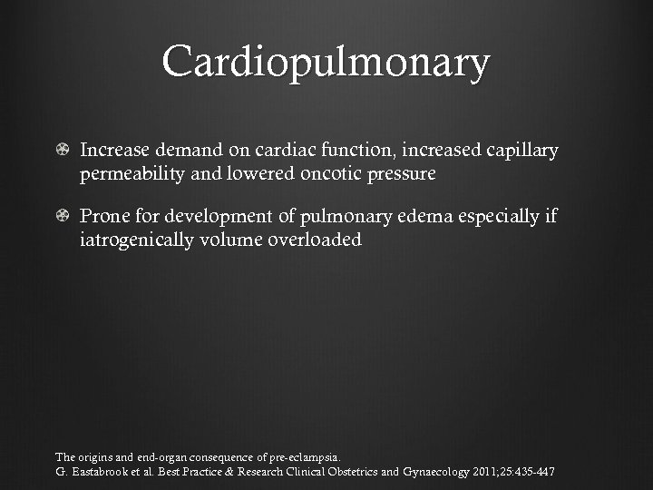 Cardiopulmonary Increase demand on cardiac function, increased capillary permeability and lowered oncotic pressure Prone