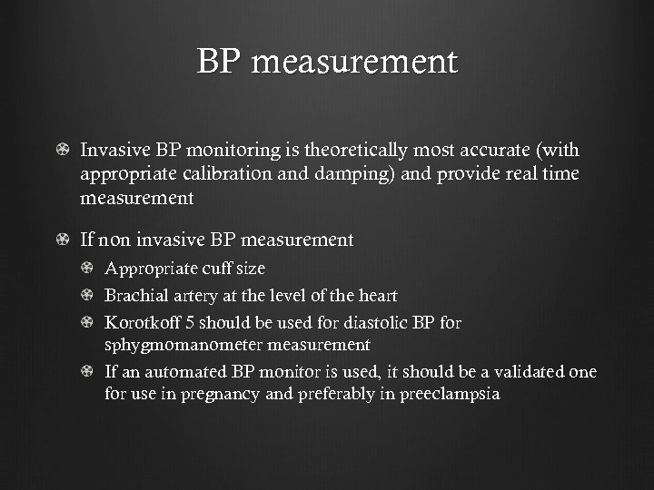 BP measurement Invasive BP monitoring is theoretically most accurate (with appropriate calibration and damping)