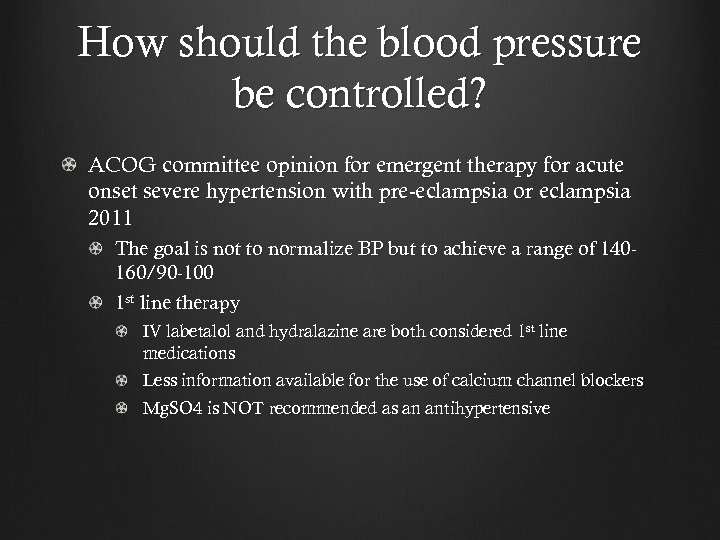 How should the blood pressure be controlled? ACOG committee opinion for emergent therapy for