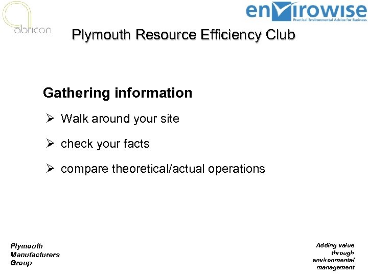 Plymouth Resource Efficiency Club Gathering information Ø Walk around your site Ø check your