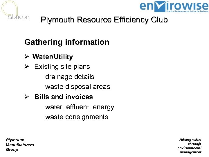 Plymouth Resource Efficiency Club Gathering information Ø Water/Utility Ø Existing site plans – drainage