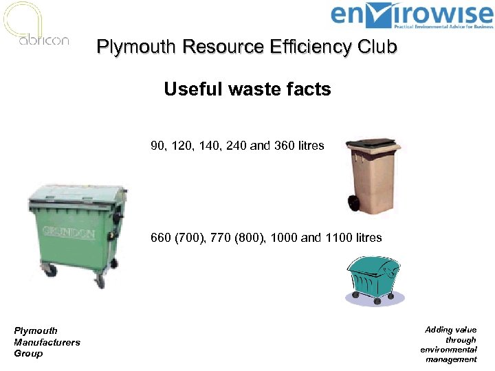 Plymouth Resource Efficiency Club Useful waste facts 90, 120, 140, 240 and 360 litres
