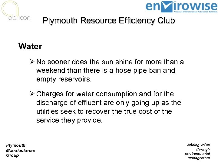 Plymouth Resource Efficiency Club Water Ø No sooner does the sun shine for more