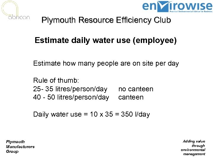 Plymouth Resource Efficiency Club Estimate daily water use (employee) Estimate how many people are