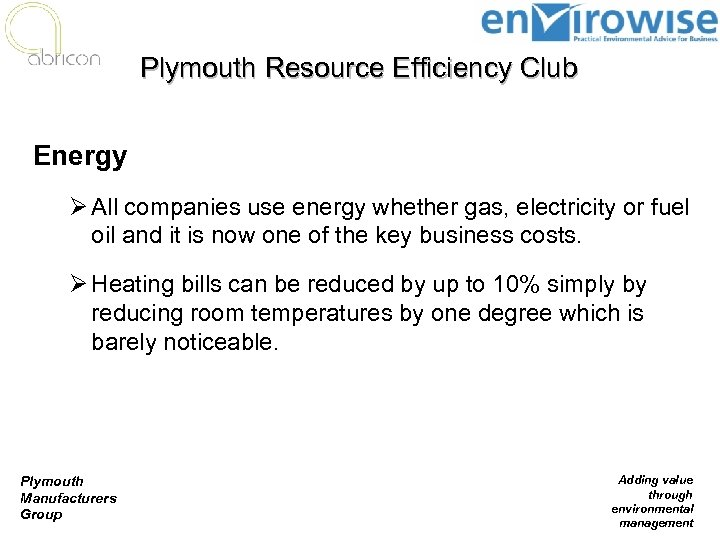 Plymouth Resource Efficiency Club Energy Ø All companies use energy whether gas, electricity or
