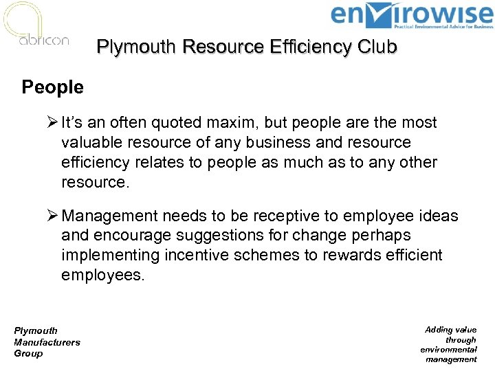 Plymouth Resource Efficiency Club People Ø It's an often quoted maxim, but people are