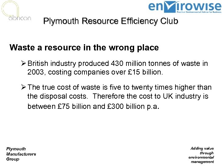 Plymouth Resource Efficiency Club Waste a resource in the wrong place Ø British industry