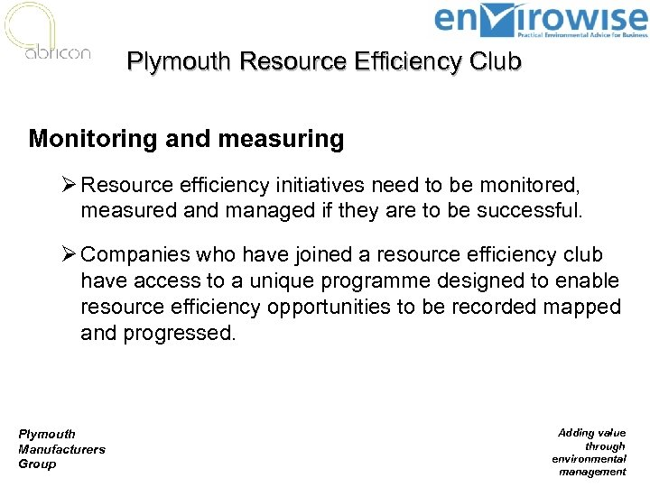 Plymouth Resource Efficiency Club Monitoring and measuring Ø Resource efficiency initiatives need to be
