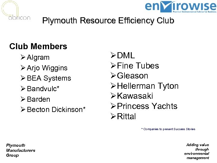 Plymouth Resource Efficiency Club Members Ø Algram Ø Arjo Wiggins Ø BEA Systems Ø