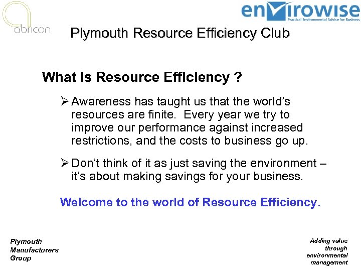 Plymouth Resource Efficiency Club What Is Resource Efficiency ? Ø Awareness has taught us