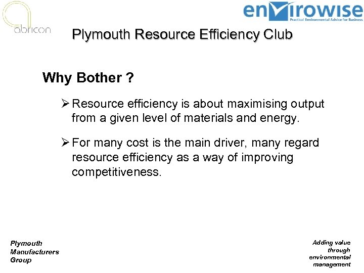 Plymouth Resource Efficiency Club Why Bother ? Ø Resource efficiency is about maximising output