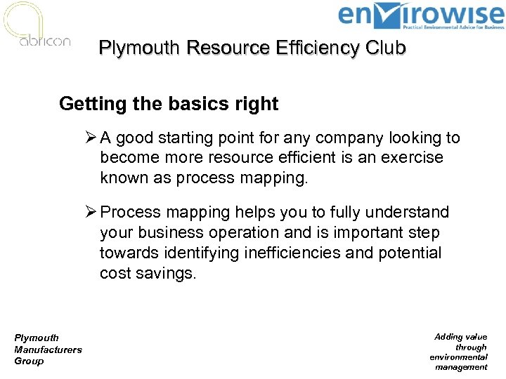 Plymouth Resource Efficiency Club Getting the basics right Ø A good starting point for