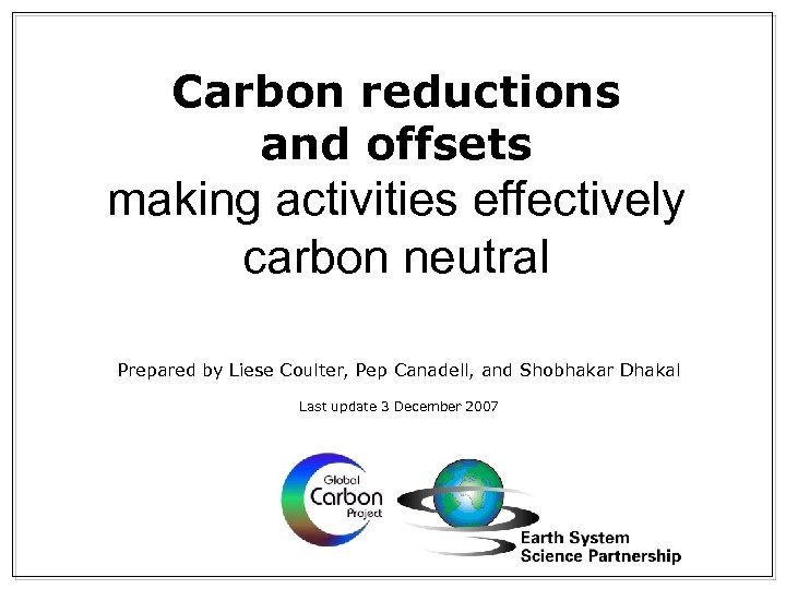 Carbon reductions and offsets making activities effectively carbon neutral Prepared by Liese Coulter, Pep