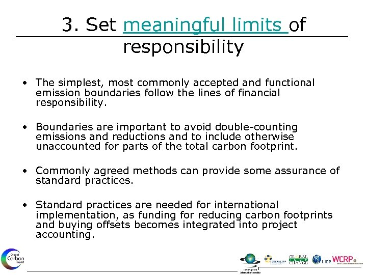 3. Set meaningful limits of responsibility • The simplest, most commonly accepted and functional