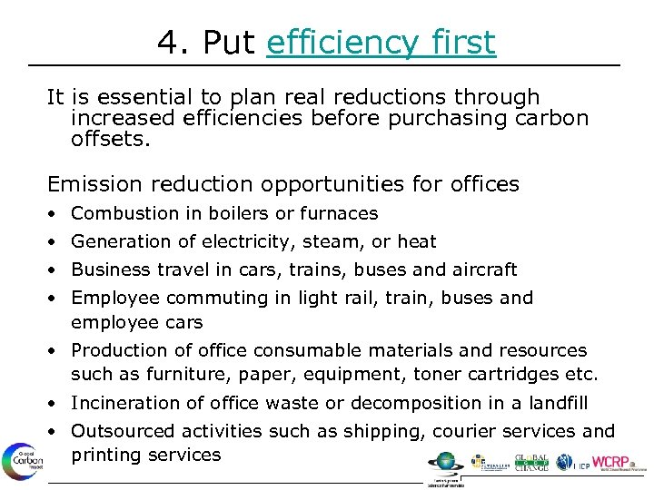 4. Put efficiency first It is essential to plan real reductions through increased efficiencies