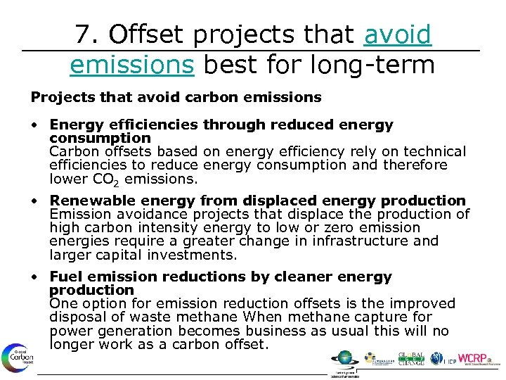 7. Offset projects that avoid emissions best for long-term Projects that avoid carbon emissions