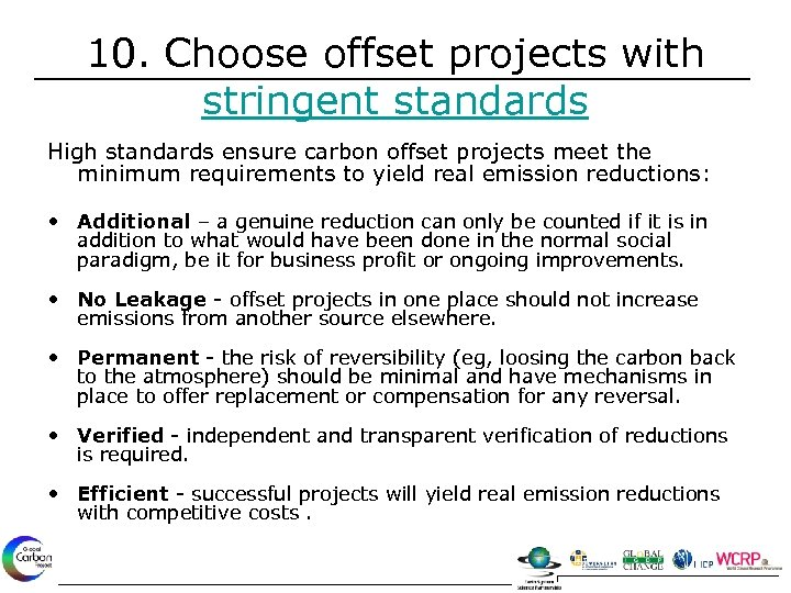 10. Choose offset projects with stringent standards High standards ensure carbon offset projects meet