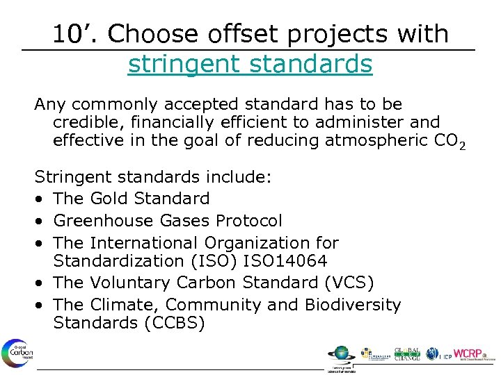 10'. Choose offset projects with stringent standards Any commonly accepted standard has to be