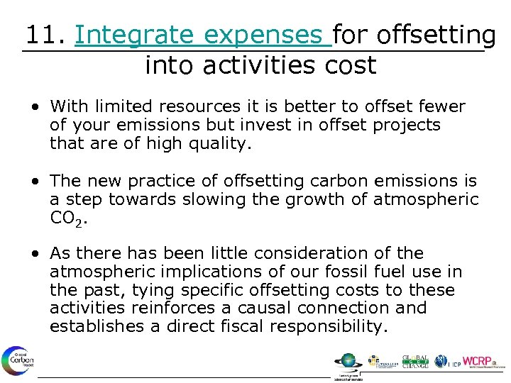 11. Integrate expenses for offsetting into activities cost • With limited resources it is