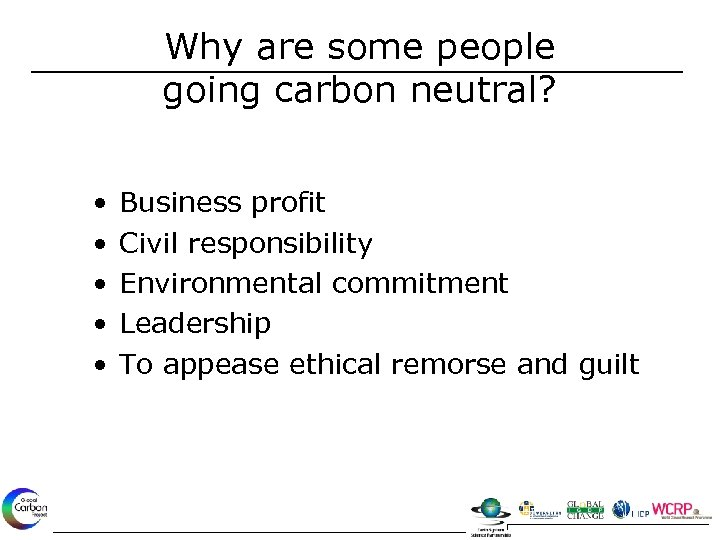 Why are some people going carbon neutral? • • • Business profit Civil responsibility