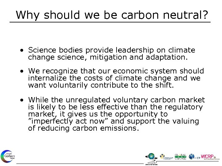 Why should we be carbon neutral? • Science bodies provide leadership on climate change