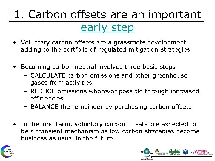 1. Carbon offsets are an important early step • Voluntary carbon offsets are a