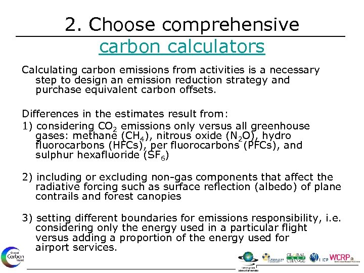 2. Choose comprehensive carbon calculators Calculating carbon emissions from activities is a necessary step