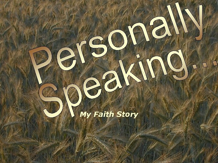 My Faith Story