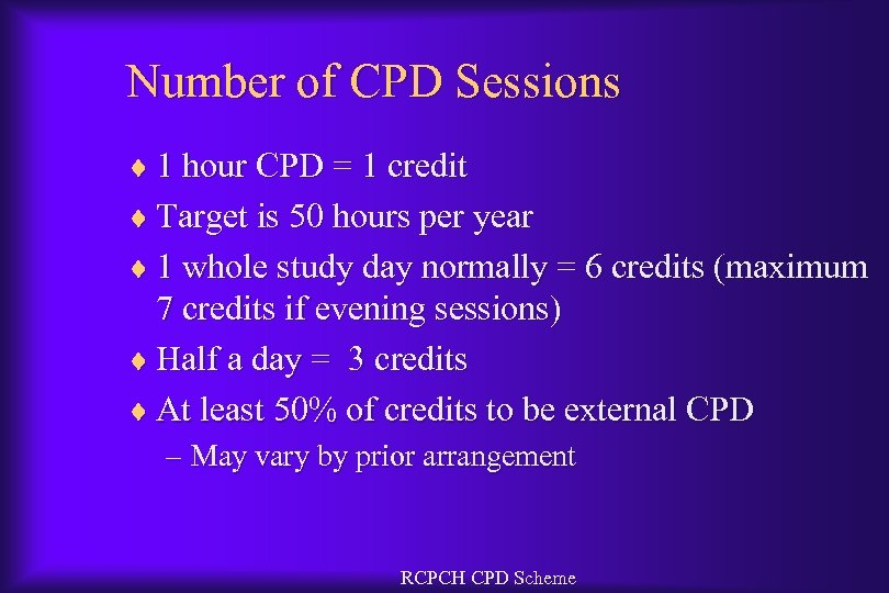 Number of CPD Sessions ¨ 1 hour CPD = 1 credit ¨ Target is