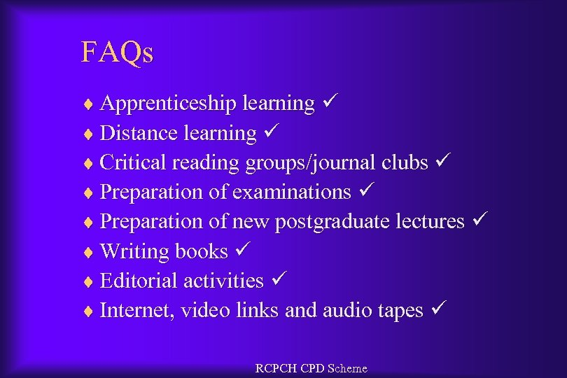 FAQs ¨ Apprenticeship learning ¨ Distance learning ¨ Critical reading groups/journal clubs ¨ Preparation