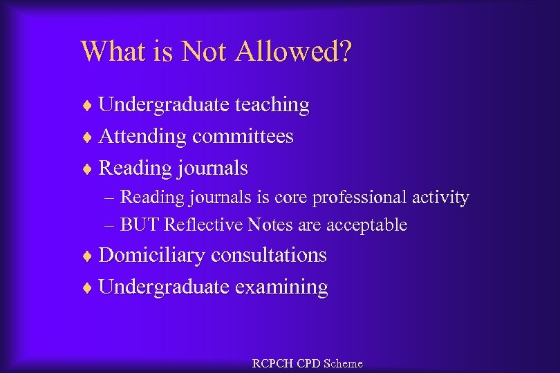 What is Not Allowed? ¨ Undergraduate teaching ¨ Attending committees ¨ Reading journals –