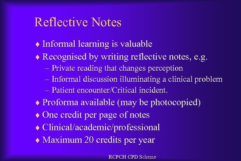 Reflective Notes ¨ Informal learning is valuable ¨ Recognised by writing reflective notes, e.