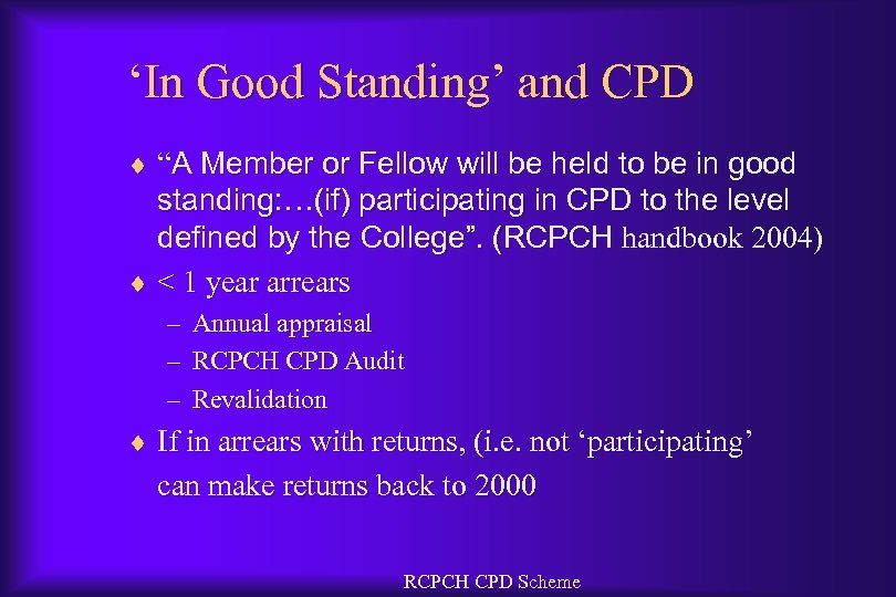 "'In Good Standing' and CPD ¨ ""A Member or Fellow will be held to"