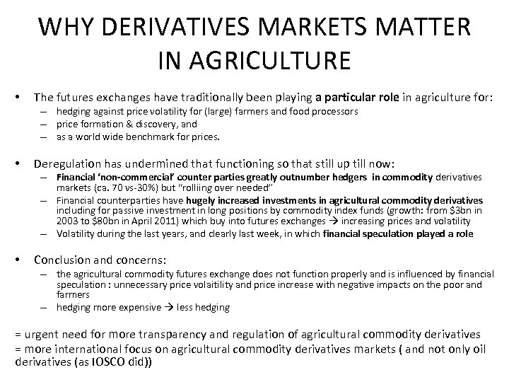 WHY DERIVATIVES MARKETS MATTER IN AGRICULTURE • The futures exchanges have traditionally been playing