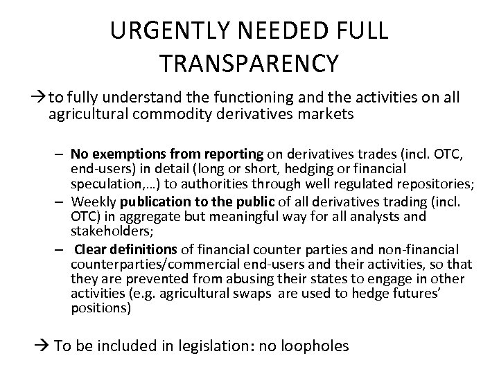 URGENTLY NEEDED FULL TRANSPARENCY to fully understand the functioning and the activities on all