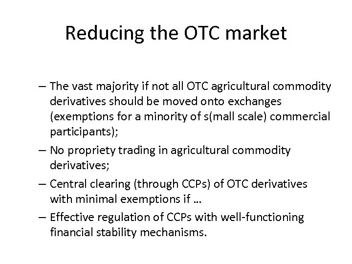 Reducing the OTC market – The vast majority if not all OTC agricultural commodity
