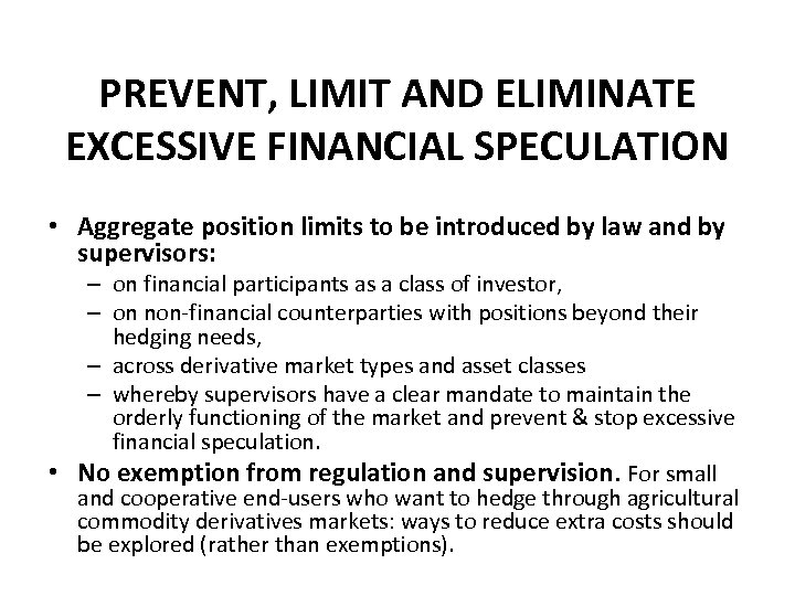 PREVENT, LIMIT AND ELIMINATE EXCESSIVE FINANCIAL SPECULATION • Aggregate position limits to be introduced