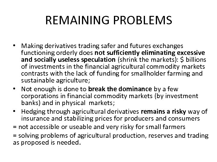 REMAINING PROBLEMS • Making derivatives trading safer and futures exchanges functioning orderly does not