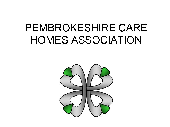 PEMBROKESHIRE CARE HOMES ASSOCIATION
